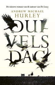 Duivelsdag ebook by Andrew Michael Hurley, Auke Leistra