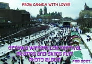 Ottawa Winterlude Festival - Skating & Skiing Fun! Photo Album - Feb 2007 (English eBook C3) ebook by Vinette, Arnold D