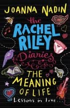 The Meaning of Life (Rachel Riley Diaries 3) ebook by Joanna Nadin