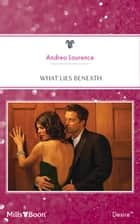 What Lies Beneath ebook by Andrea Laurence