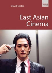 East Asian Cinema ebook by David Carter