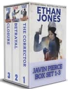 Javin Pierce Spy Thriller Series - Books 1-3 Box Set - Action, Mystery, International Espionage and Suspense ebook by Ethan Jones