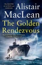 The Golden Rendezvous ebook by