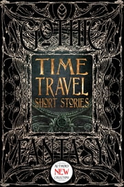 Time Travel Short Stories ebook by David Wittenberg, Bo Balder, Dominick Cancilla,...
