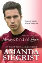 Always Kind of Love ebook by Amanda Siegrist