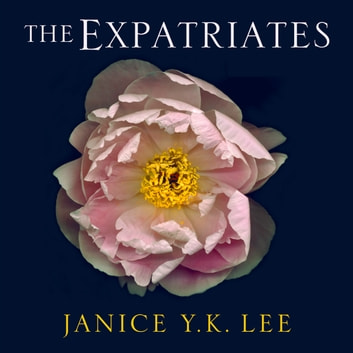 The Expatriates audiobook by M. Janice Y. K. Lee