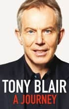 A Journey eBook by Tony Blair