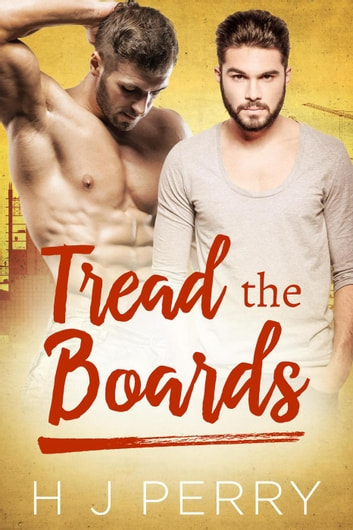 Tread the Boards - Sky High Scaffolders, #3 ebook by H J Perry