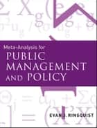 Meta-Analysis for Public Management and Policy ebook by Evan Ringquist
