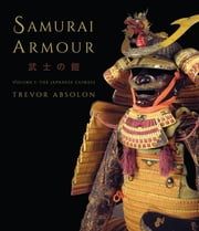 Samurai Armour - Volume I: The Japanese Cuirass ebook by Kobo.Web.Store.Products.Fields.ContributorFieldViewModel