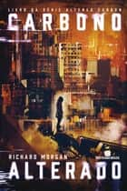 Carbono alterado ebook by Richard Morgan