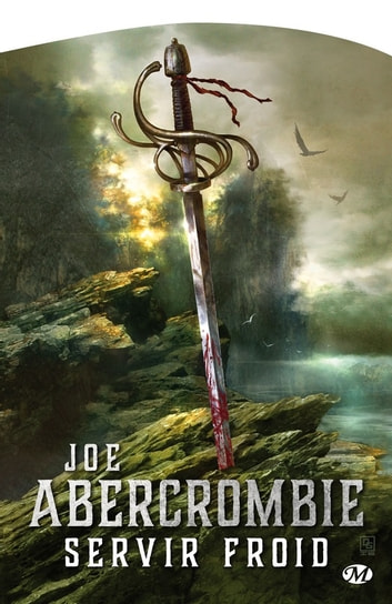 Servir froid - Terres de sang, T1 ebook by Joe Abercrombie