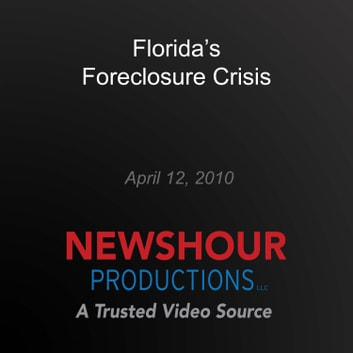 Florida's Foreclosure Crisis audiobook by PBS NewsHour