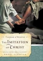 The Imitation of Christ ebook by Thomas A. A'Kempis,Rosalie De Rosset