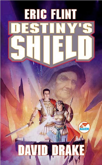 Destiny's Shield ebook by Eric Flint,David Drake