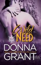 Wild Need ebook by Donna Grant