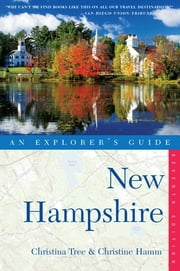 Explorer's Guide New Hampshire (Seventh Edition) ebook by Christina Tree,Christine Hamm,Katherine Imbrie