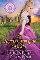 The Laird's Fairytale Bride (The Chase Brides, Book 3) - A Sweet & Clean Historical Romance Novella ebook by Lauren Royal, Devon Royal