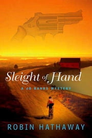 Sleight of Hand - A Jo Banks Mystery ebook by Robin Hathaway