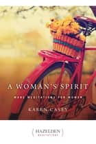 A Woman's Spirit ebook by Karen Casey