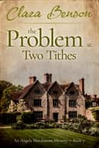 The Problem at Two Tithes ebook by Clara Benson