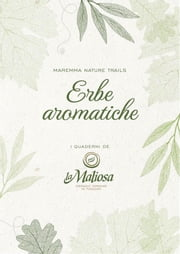 Erbe Aromatiche ebook by La Maliosa