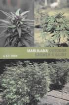Marijuana Outdoor Grower's Guide ebook by S.T. Oner