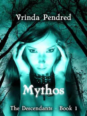 Mythos - (The Descendants, #1) ebook by Vrinda Pendred