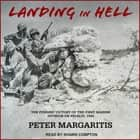 Landing in Hell - The Pyrrhic Victory of the First Marine Division on Peleliu, 1944 audiobook by Peter Margaritis