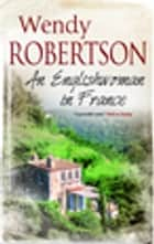 Englishwoman in Francen ebook by Wendy Robertson