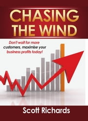 Stop Chasing The Wind ebook by Scott Richards