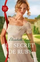 Le secret de Ruby ebook by Elizabeth Lane