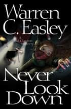 Never Look Down ebook by Warren C Easley