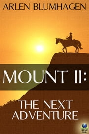 Mount II: The Next Adventure ebook by Arlen Blumhagen