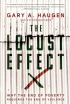 The Locust Effect ebook by Gary A. Haugen,Victor Boutros