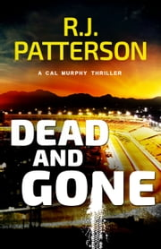 Dead and Gone ebook by R.J. Patterson