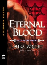 Eternal Blood - The Mark of the Vampire (A Penguin Special from New American Library) ebook by Laura Wright