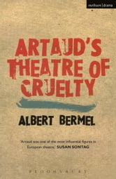 Artaud's Theatre Of Cruelty ebook by Albert Bermel