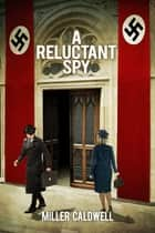A Reluctant Spy ebook by