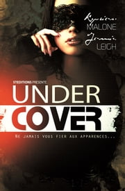 Undercover (Roman lesbien) ebook by Kyrian Malone,Jamie Leigh