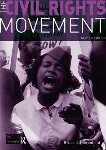 The Civil Rights Movement - Revised Edition ebook by Bruce J Dierenfield