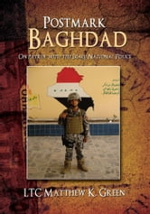 Postmark Baghdad - On Patrol with the Iraqi National Police ebook by LTC Matthew K. Green