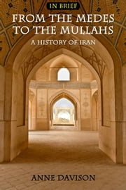 From The Medes to the Mullahs A History Of Iran ebook by Anne Davison
