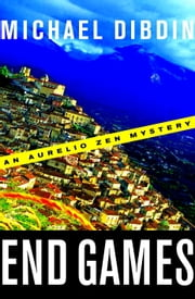 End Games - An Aurelio Zen Mystery ebook by Michael Dibdin