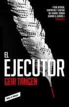 El ejecutor eBook by Geir Tangen
