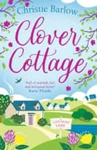 Clover Cottage (Love Heart Lane Series, Book 3) ebook by