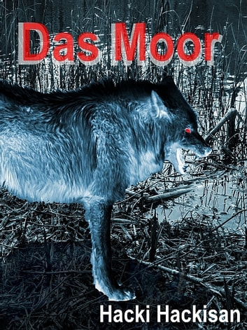 Das Moor ebook by Hacki Hackisan