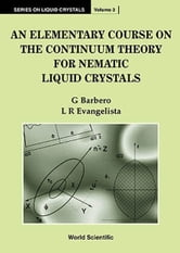 An Elementary Course on the Continuum Theory for Nematic Liquid Crystals ebook by G Barbero,L R Evangelista