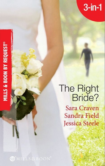 The Right Bride?: Bride of Desire / The English Aristocrat's Bride / Vacancy: Wife of Convenience (Mills & Boon By Request) ekitaplar by Sara Craven,Sandra Field,Jessica Steele