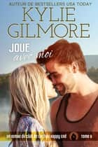 Joue avec moi (Club de Lecture Happy End, t. 6) eBook by Kylie Gilmore
